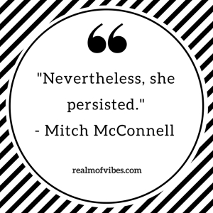 Nevertheless, she persisted.