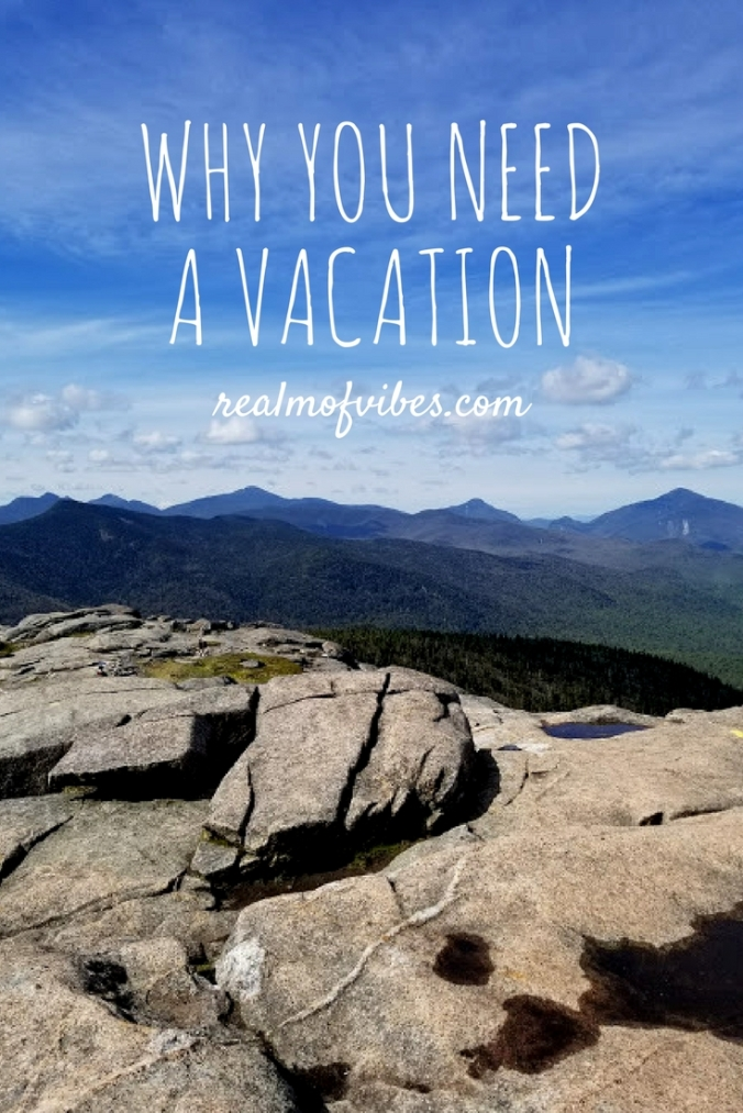 Why you NEED a Vacation
