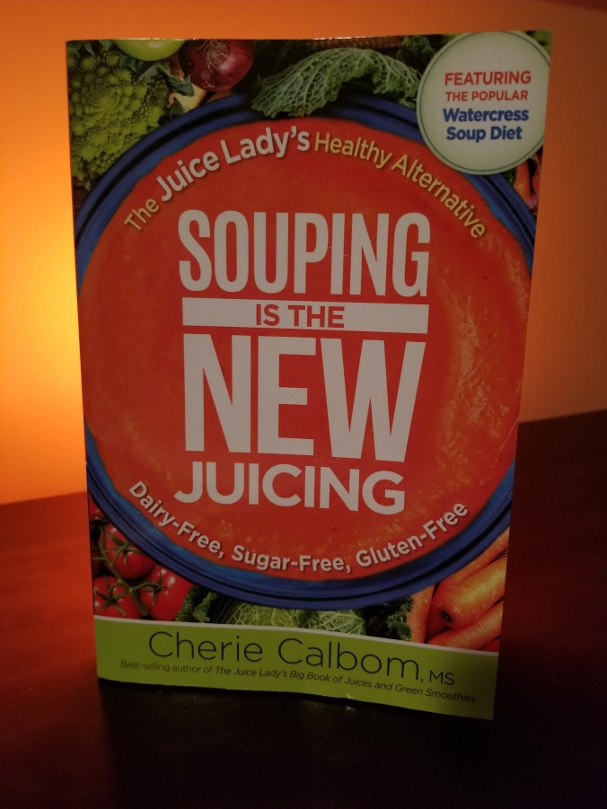 Souping is the New Juicing by Cherie Calbom