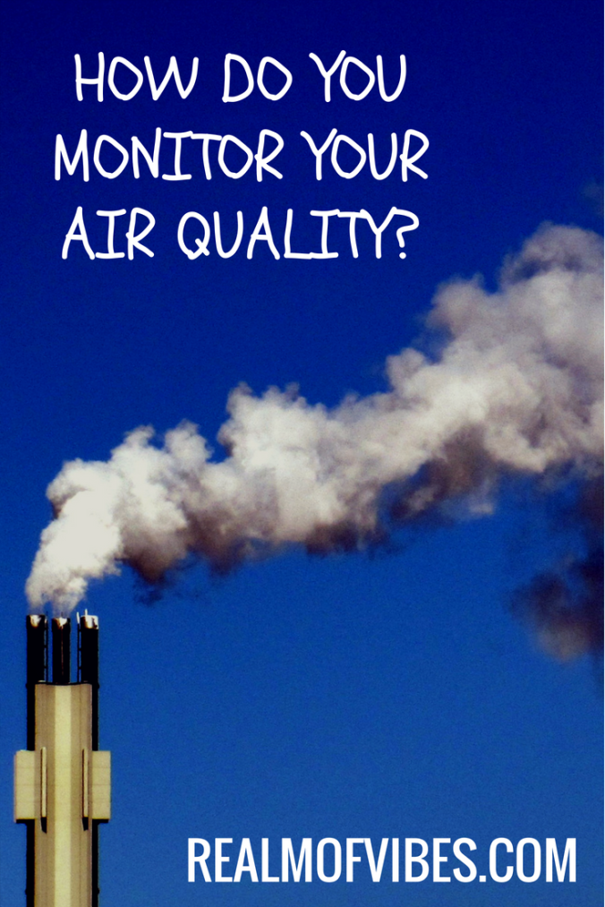 How do you monitor your air quality? Realmofvibes.com